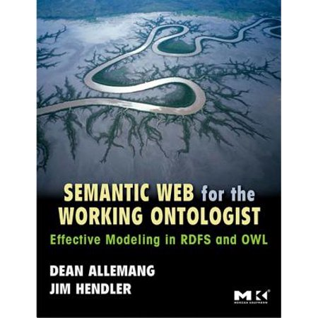 Semantic Web for the Working Ontologist - eBook (Semantic Web For The Working Ontologist 2nd Edition)