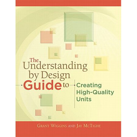 The Understanding by Design Guide to Creating High-Quality