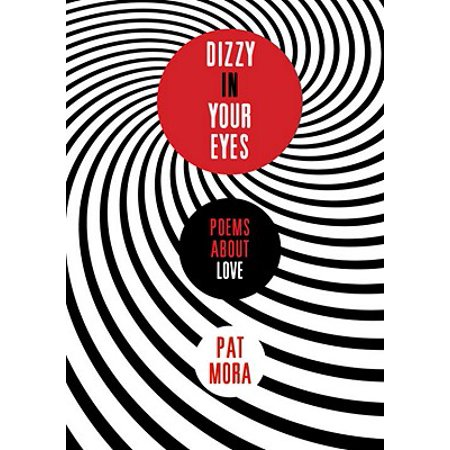Dizzy in Your Eyes: Poems about Love - eBook (Love Poems For Your Boyfriend For Teenagers)