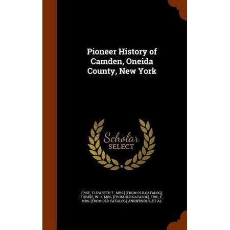 pioneer history of camden oneida county new york
