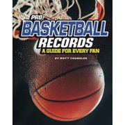 Ultimate Guides to Pro Sports Records: Pro Basketball Records: A Guide for Every Fan (Paperback)