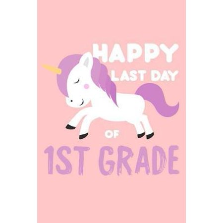 Halloween Activities For First Grade Students (Happy Last Day Of 1st Grade: 1st Grade Student Journal, Unicorn Composition Notebook, Last Day Of School, Draw and Write for First Grade Girls)