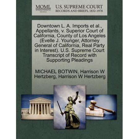 Downtown L. A. Imports et al., Appellants, V. Superior Court of California, County of Los Angeles (Evelle J. Younger, Attorney General of California, Real Party in Interest). U.S. Supreme Court Transcript of Record with Supporting Pleadings - Party Supplies Downtown Los Angeles