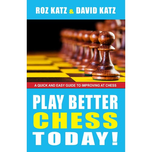 Play Better Chess Today!: A Quick Guide to Improvimng Your Chess!