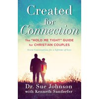 "Created for Connection : The ""Hold Me Tight"" Guide  for Christian Couples"