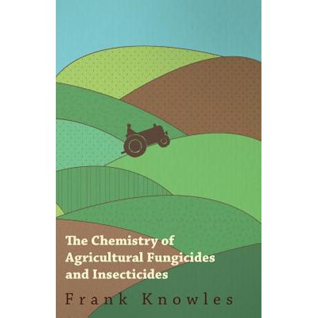 The Chemistry of Agricultural Fungicides and Insecticides - eBook