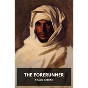 The Forerunner: His Parables and Poems - eBook