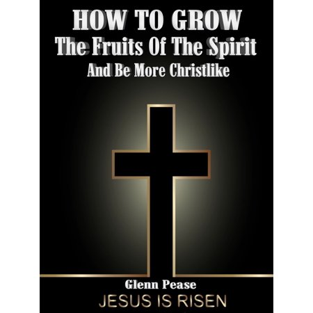 How to Grow the Fruits of the Spirt - - Spirt Store