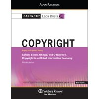 Casenote Legal Briefs for Copyright Law Keyed to Cohen, Loren, Okediji and Orourke