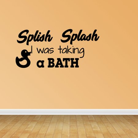 Splish Splash I Was Takin Bath >> Splish Splash Taking A Bath Bathroom Quote Vinyl Wall Decals Vinyl