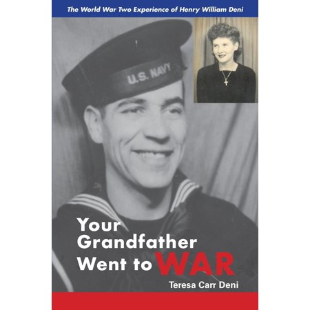 Your Grandfather Went to War: The World War Two Experience of Henry William Deni (Paperback)
