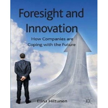 Foresight And Innovation  How Companies Are Coping With The Future