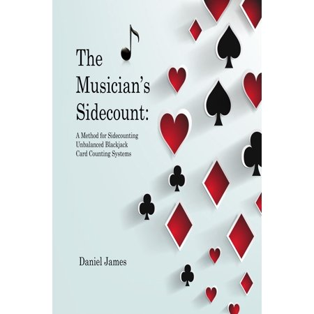 The Musician's Sidecount: A Method for Sidecounting Unbalanced Blackjack Card Counting Systems -