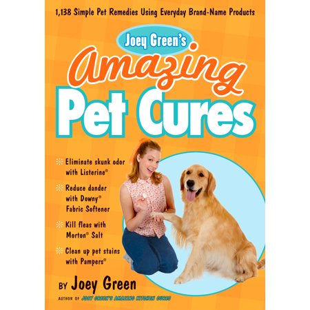 Joey Green's Amazing Pet Cures : 1,138 Simple Pet Remedies Using Everyday Brand-Name - Joey New York Black Head