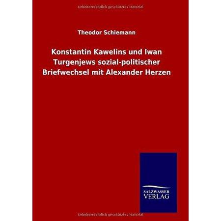 Konstantin Kawelins Und Iwan Turgenjews Sozial-Politischer Briefwechsel Mit Alexander Herzen - image 1 of 1