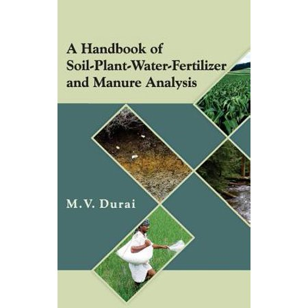 A Handbook of Soil-Plant-Water-Fertilizer and Manure
