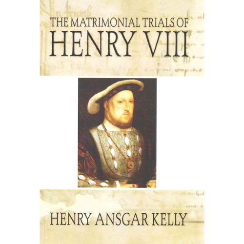 Matrimonial Trials of Henry VIII