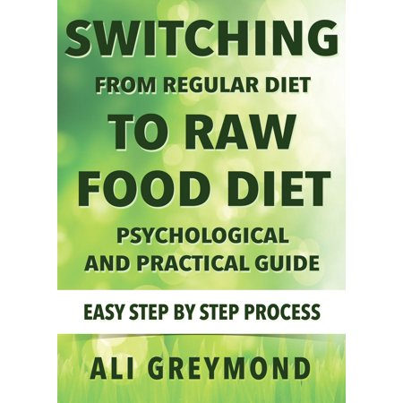 Switching From Regular Diet To Raw Food Diet -