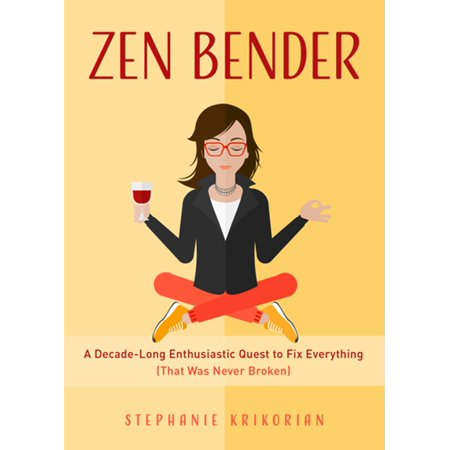 Zen Bender - eBook A Yahoo Finance Best Business Books of 2019. #1 New Release in Yoga, Zen Philosophy, and Humor  Hooked on Self-HelpCraving a quick fix: When the recession turned her life upside down, Stephanie Krikorian had to reinvent her life...and fast. She started ghostwriting self-help books for women. Between writing and researching she realized that everywhere she looked there was AFOG. Another freaking opportunity for growth. Soon she wasn't just writing each book; she was living them. This was the start of a ten-year zen bender of dieting, dating, journaling, meditating, and Marie-Kondo-ing on a quest for that ultimate self-help high.Fifty and fabulous: Stephanie Krikorian spent her forties trying all of the dating hacks to find love and respect, all of the diets to build self-esteem in a new body, and all of the spiritual guidance to become centered through self-care. On the brink of turning fifty she realized that being better wasn't what she craved; it was something else altogether.Learn to laugh at yourself and trust yourself: Zen Bender is the story of one woman's journey to radical acceptance, with some questionable advice along the way. A witty, moving, insightful story, the woman behind bestselling celebrity self-help books shares her story of being hooked on the self-help fix for a decade before learning that all the self-help in the world won't help you trust gut.A Self-confidence book for women: For anyone tired of promises to change everything in just thirty days, this book is a breath of fresh air. Readers who enjoyed self-confidence books for women like The Universe Has Your Back, The Self-Love Experiment, and The Gifts of Imperfection; will love the message of radical acceptance in Zen Bender: A Decade-Long Enthusiastic Quest to Fix Everything (That Was Never Broken).