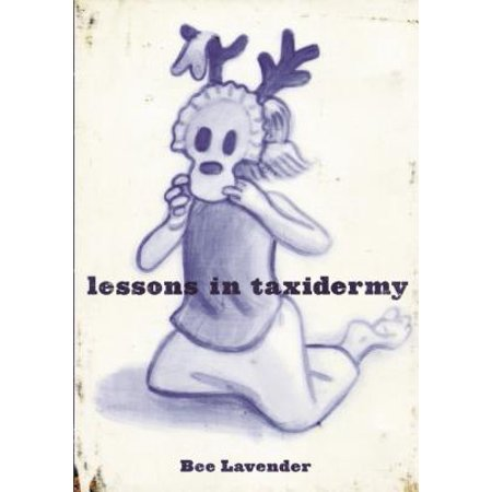 Lessons in Taxidermy : A Compendium of Safety and Danger](Halloween Safety Lesson)