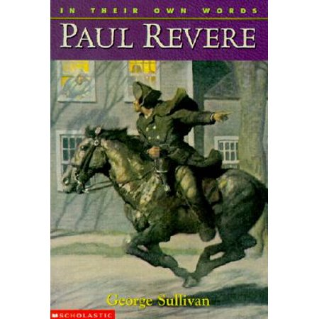 In Their Own Words: Paul Revere : Paul Revere