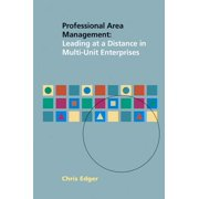 Professional Area Management : Leading at a Distance in Multi-Unit Enterprises