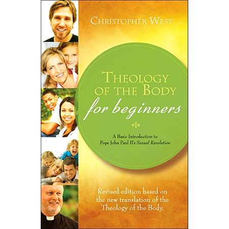Theology of the Body for Beginners : A Basic Introduction to Pope John Paul II's Sexual
