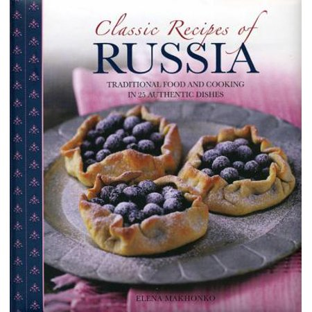 Classic Recipes of Russia : Traditional Food and Cooking in 25 Authentic - Traditional Russian Outfit
