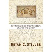 You Never Know What You Have Till You Give It Away - eBook