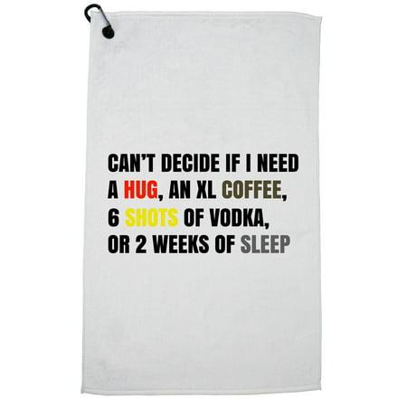 Can't Decide: Hug, Coffee, Vodka, or Sleep? Golf Towel with Carabiner (Coffee Vodka)