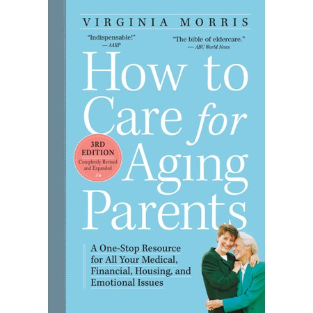 How to Care for Aging Parents, 3rd Edition -
