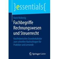 Essentials: Fachbegriffe Rechnungswesen Und Steuerrecht: Kaufmännisches Grundvokabular Zum Schnellen Nachschlagen Für Praktiker Und Lernende (Paperback)