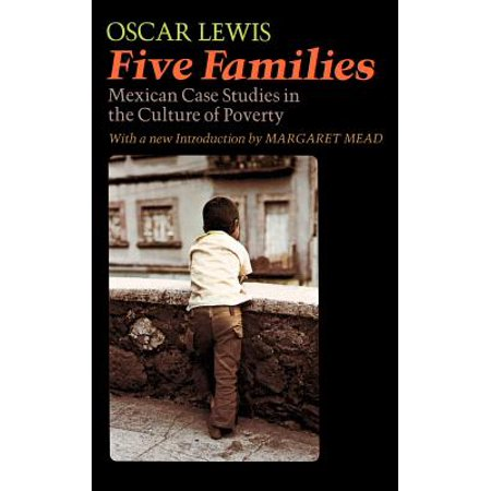 Five Families : Mexican Case Studies In The Culture Of
