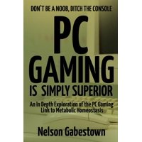 PC Gaming Is Simply Superior