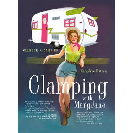 Glamping with Maryjane : Glamour + Camping - Paperback
