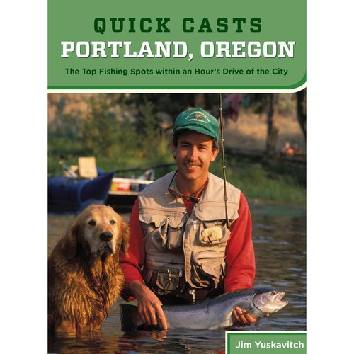 Quick Casts: Portland, Oregon: The Top Fishing Spots within an Hour's Drive of the City