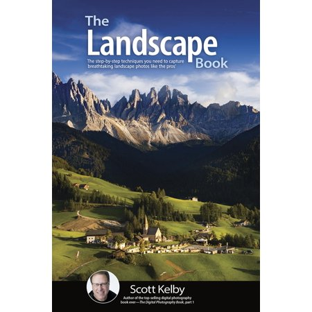 The Landscape Photography Book : The Step-By-Step Techniques You Need to Capture Breathtaking Landscape Photos Like the (Best Budget Lens For Landscape Photography)