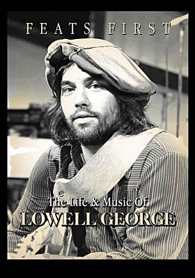 Feats First: The Life and Music of George Lowell (DVD) by Pride