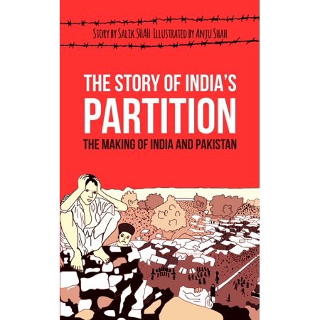 The Story of India's Partition: The Making of India and Pakistan (History Illustrated) - (Problems Of Partition Of India And Pakistan)