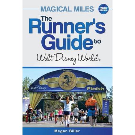 Magical miles : the runner's guide to walt disney world 2018: 9780998653228