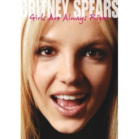 Britney Spears: Girls Are Always Right Unauthorized