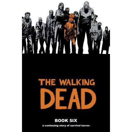 Walking Dead (12 Stories): The Walking Dead Book 6 (The Walking Dead 30 Days Without An Accident)