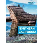 Moon Northern California : With San Francisco, Napa, Sonoma, Yosemite & Lake Tahoe