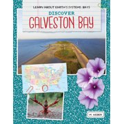 Learn about Earth's Systems: Bays: Discover Galveston Bay (Hardcover)