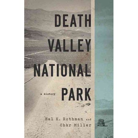 Death Valley National Park   A History