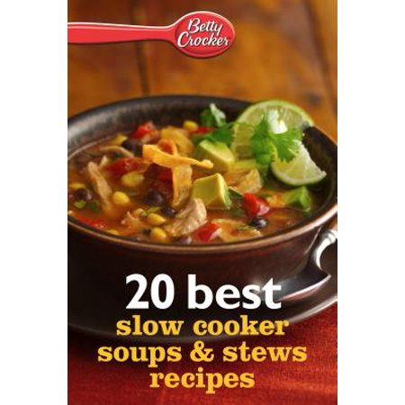Betty Crocker 20 Best Slow Cooker Soup and Stew Recipes -