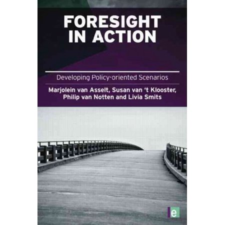 Foresight In Action  Developing Policy Oriented Scenarios