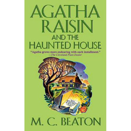 Agatha Raisin and the Haunted House : An Agatha Raisin