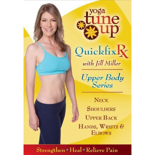 Yoga Tune Up: Quickfix Rx - Upper Body Series