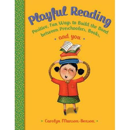 Playful Reading : Positive, Fun Ways to Build the Bond Between Preschoolers, Books, and - Fun Halloween Songs For Preschoolers